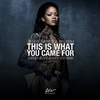 Calvin Harris feat. Rihanna – This Is What You Came For