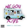 Dreezy feat. Gucci Mane - We Gon Ride